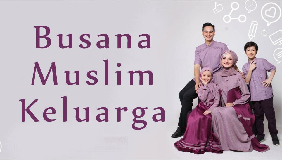 Ethica Busana Muslim Keluarga Nomer Satu Di Indonesia Musya S Blog